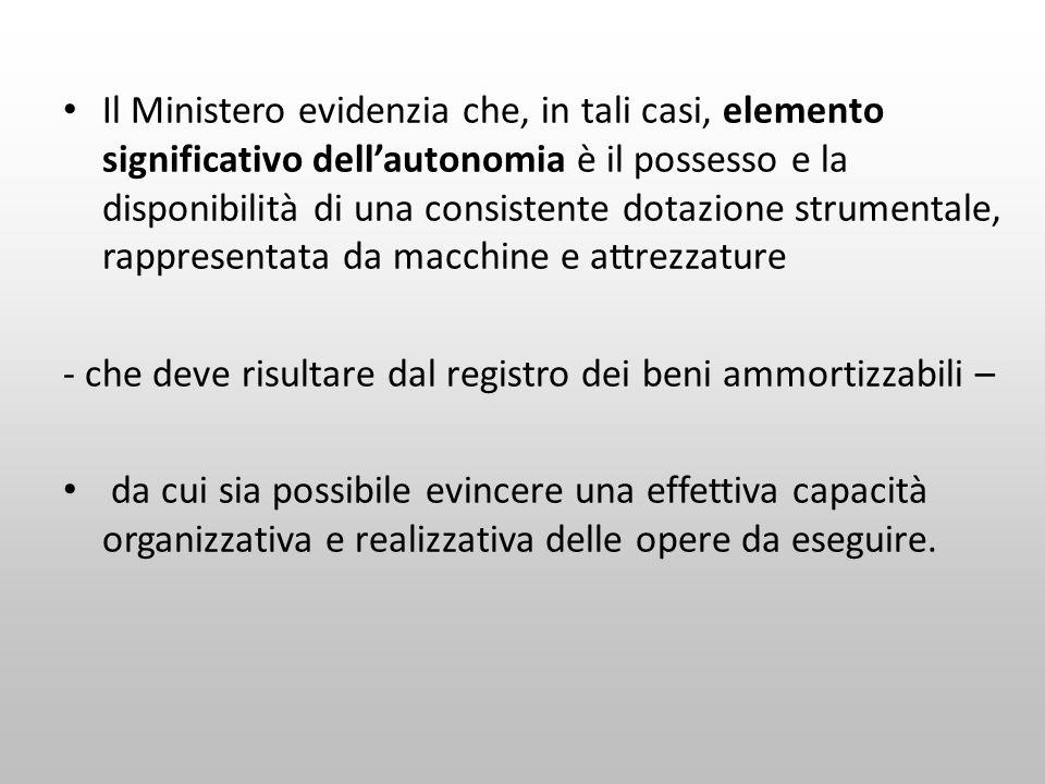 Il Ministero evidenzia che, in tali casi, elemento significativo dell'autonomia è il possesso e la disponibilità di una consistente dotazione strumentale, rappresentata da macchine e attrezzature