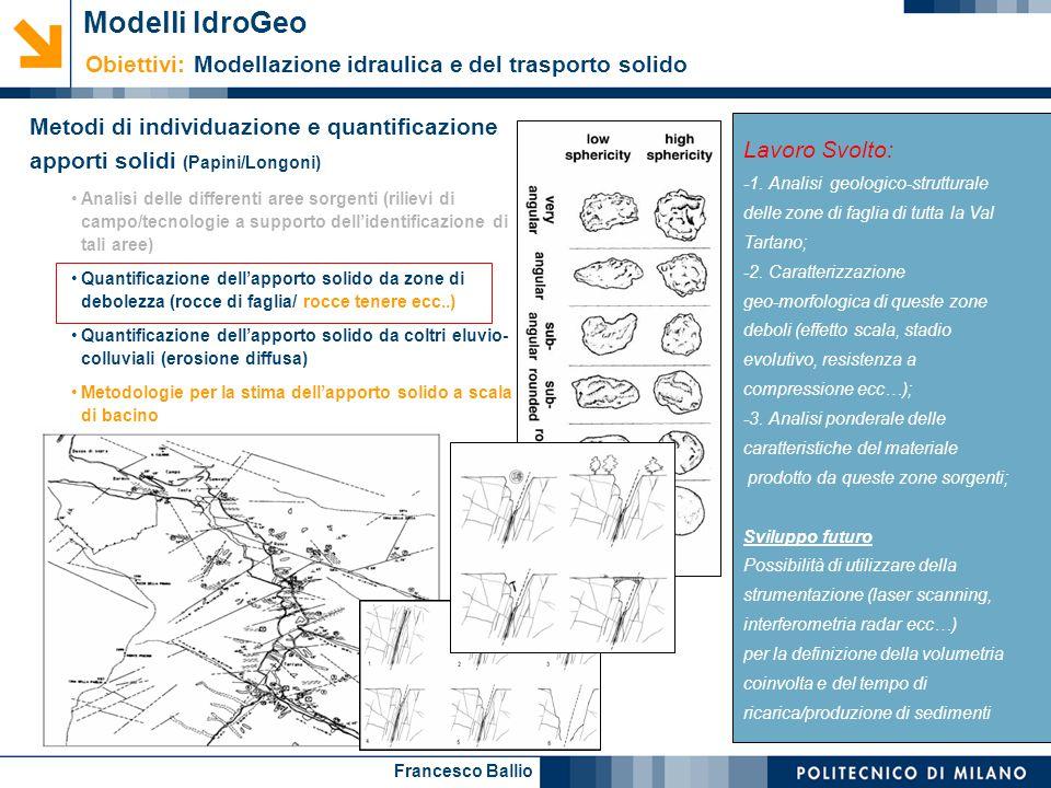 Modelli IdroGeo Obiettivi: Modellazione idraulica e del trasporto solido. Metodi di individuazione e quantificazione apporti solidi (Papini/Longoni)