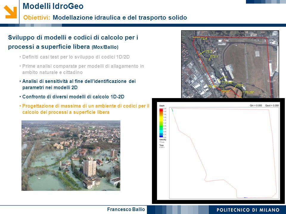 Modelli IdroGeo Obiettivi: Modellazione idraulica e del trasporto solido.
