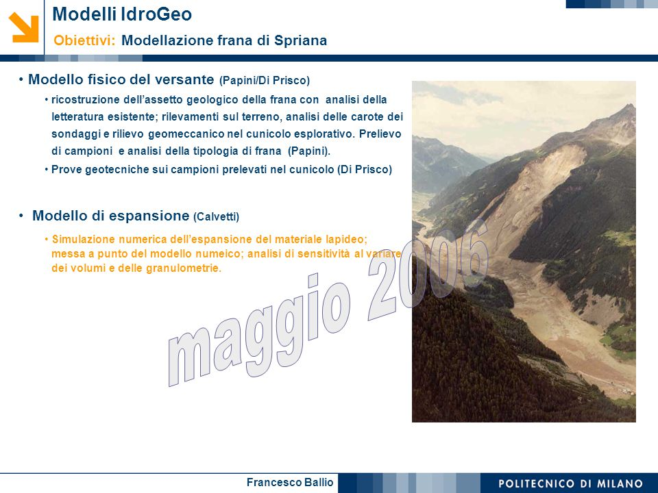 maggio 2006 Modelli IdroGeo Obiettivi: Modellazione frana di Spriana