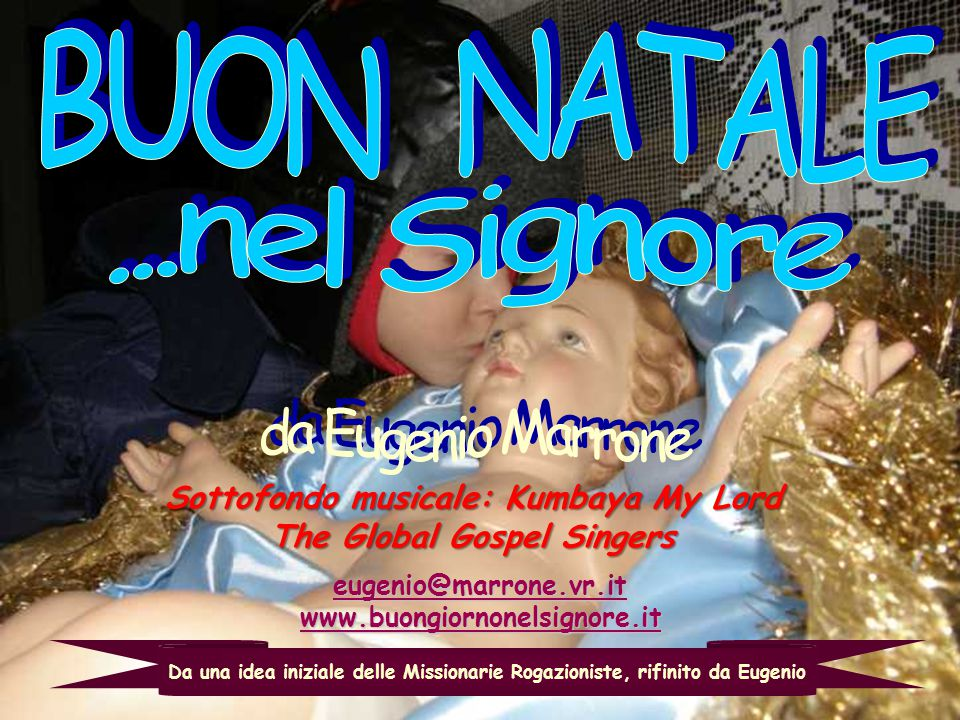 Sottofondo musicale: Kumbaya My Lord The Global Gospel Singers