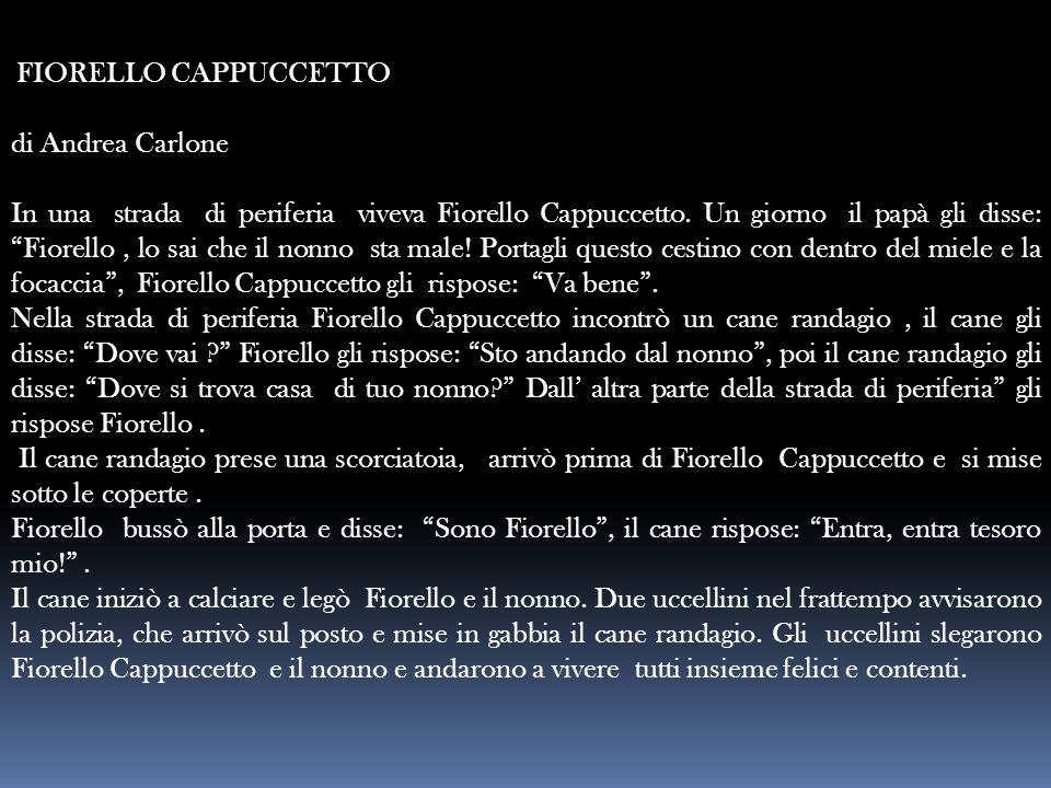 FIORELLO CAPPUCCETTO di Andrea Carlone.