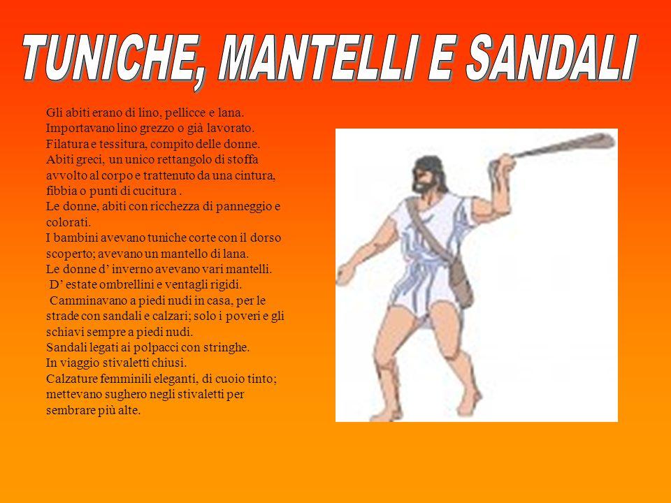TUNICHE, MANTELLI E SANDALI