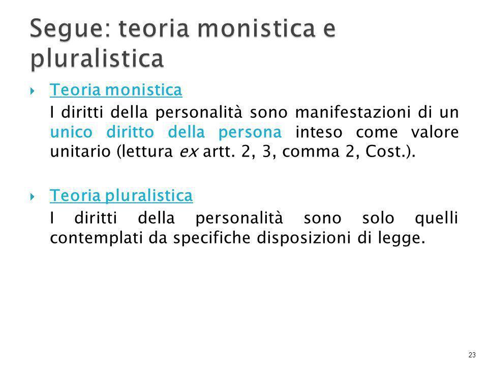Segue: teoria monistica e pluralistica