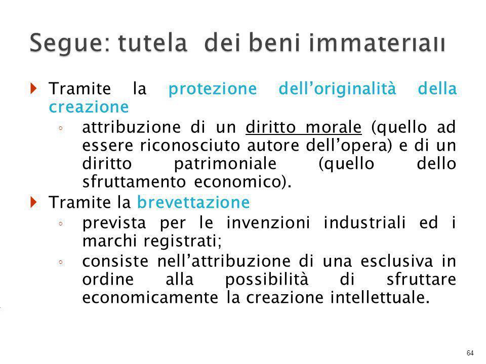 Segue: tutela dei beni immateriali