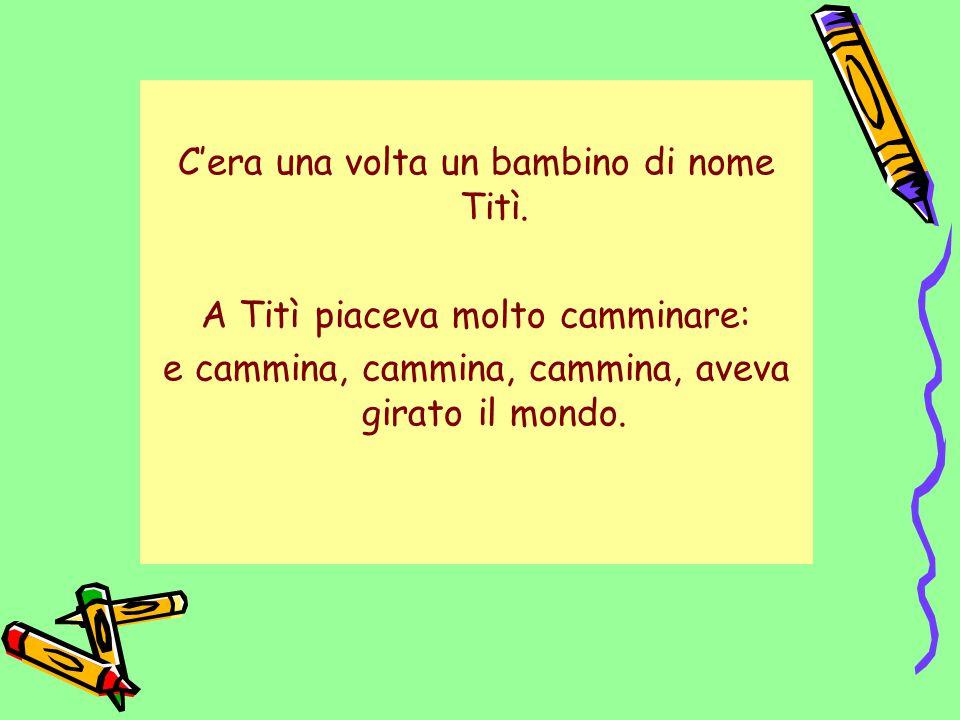 C'era una volta un bambino di nome Titì.