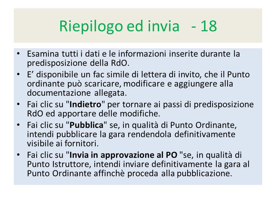 Riepilogo ed invia - 18 Esamina tutti i dati e le informazioni inserite durante la predisposizione della RdO.