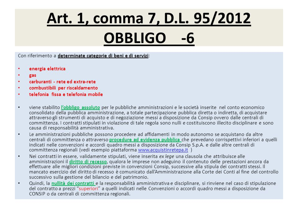 Art. 1, comma 7, D.L. 95/2012 OBBLIGO -6 Con riferimento a determinate categorie di beni e di servizi: