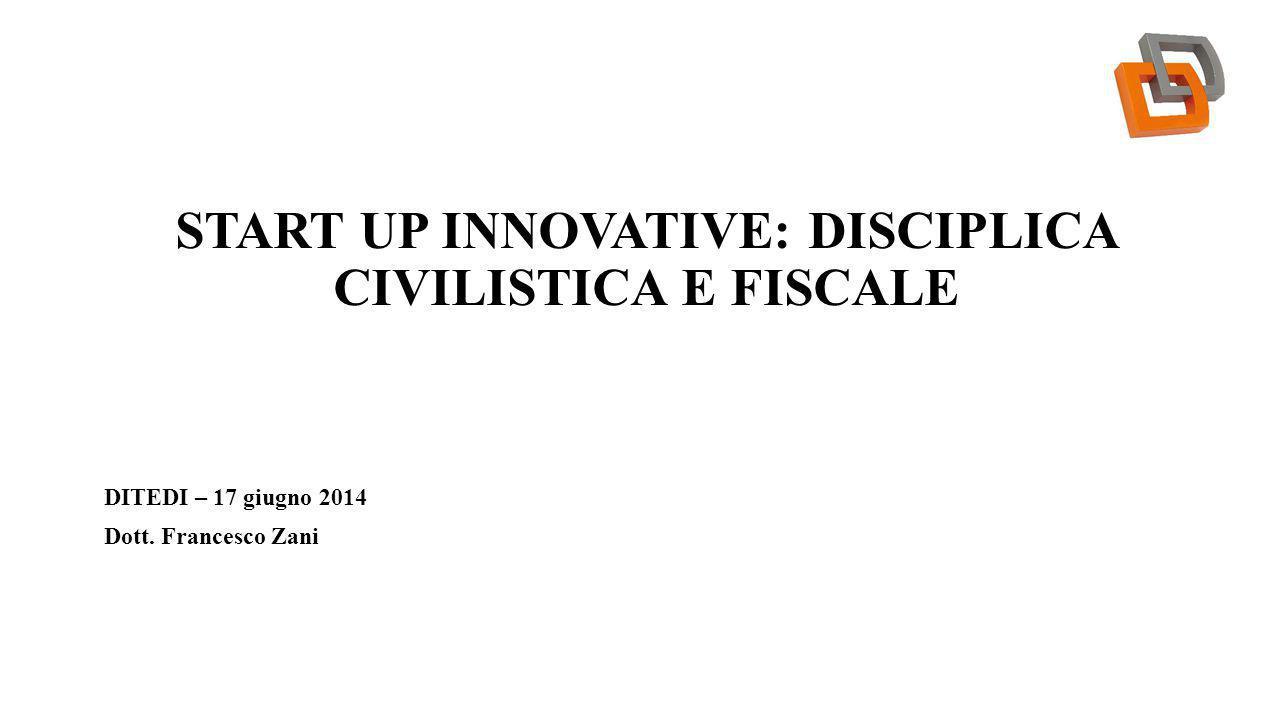 START UP INNOVATIVE: DISCIPLICA CIVILISTICA E FISCALE