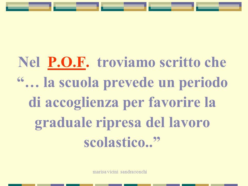 Nel P.O.F. troviamo scritto che … la scuola prevede un periodo