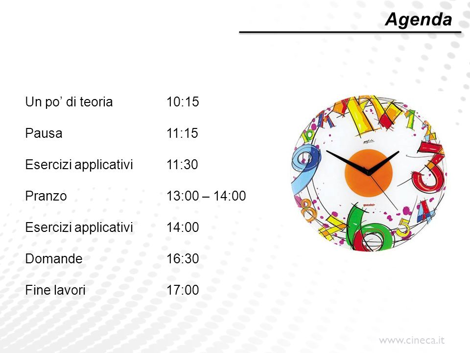 Agenda Un po' di teoria 10:15 Pausa 11:15 Esercizi applicativi 11:30