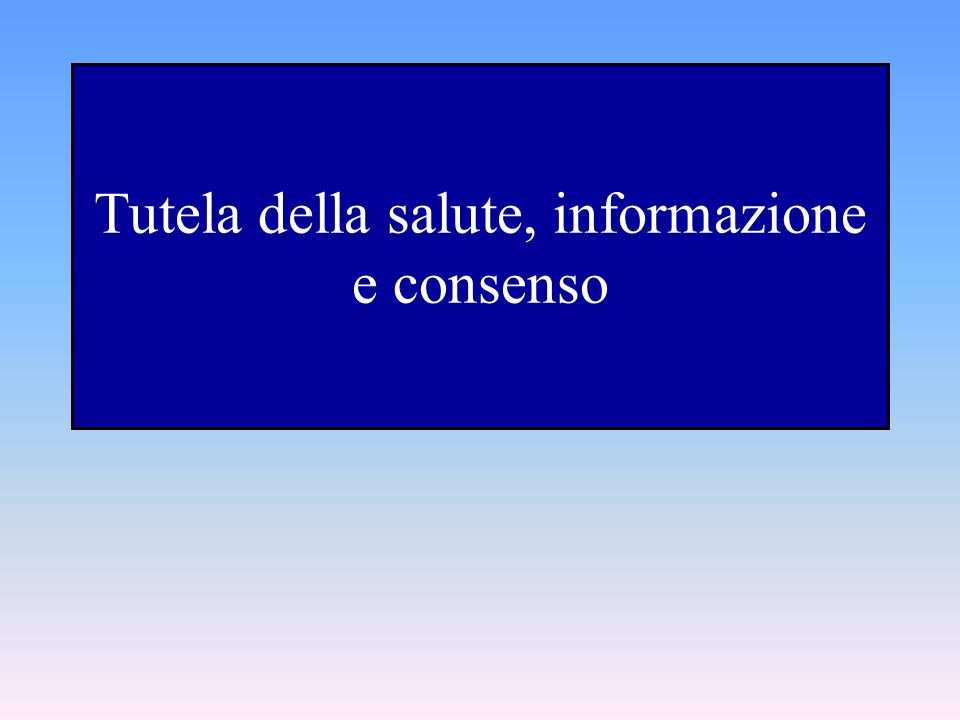 Tutela della salute, informazione e consenso