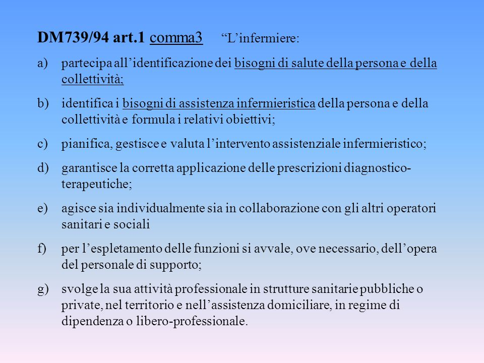 DM739/94 art.1 comma3 L'infermiere: