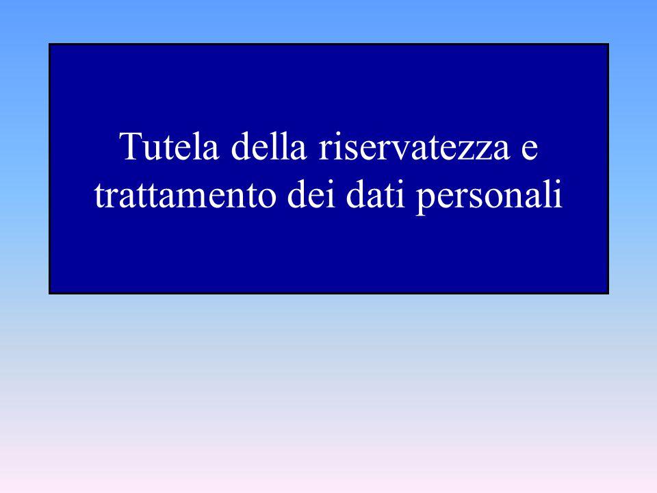 Tutela della riservatezza e trattamento dei dati personali