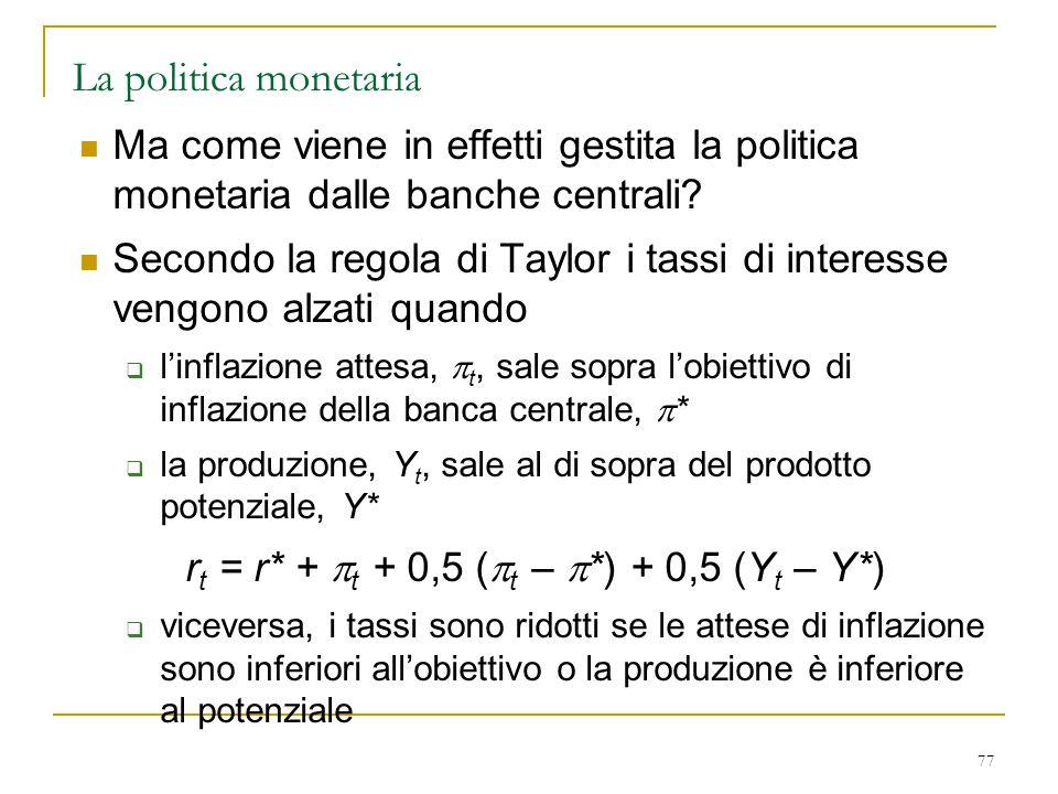 La politica monetaria Ma come viene in effetti gestita la politica monetaria dalle banche centrali