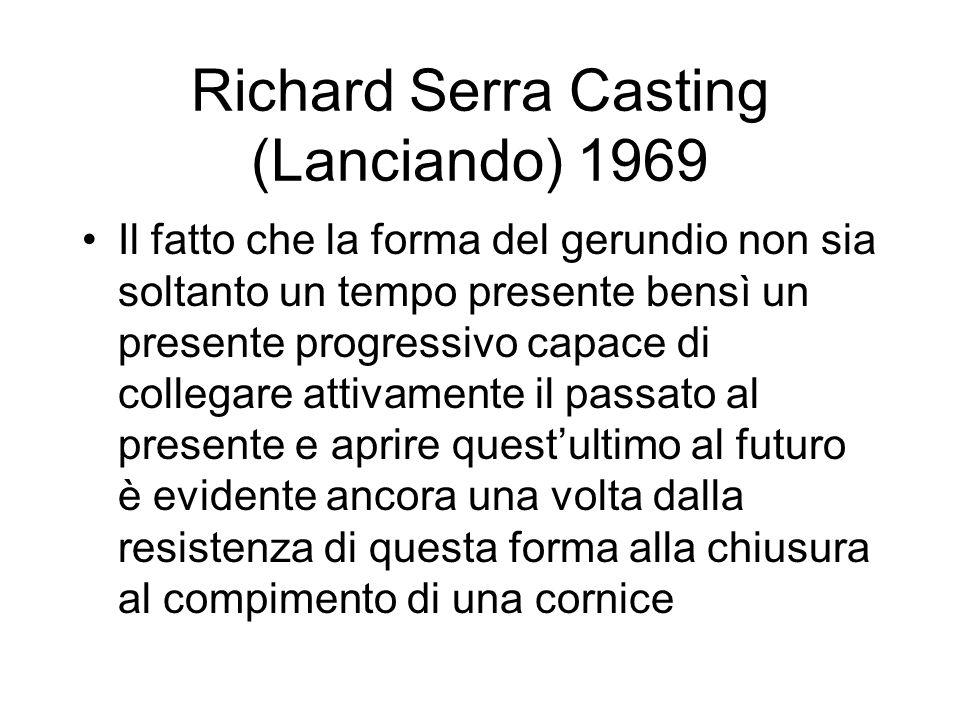 Richard Serra Casting (Lanciando) 1969