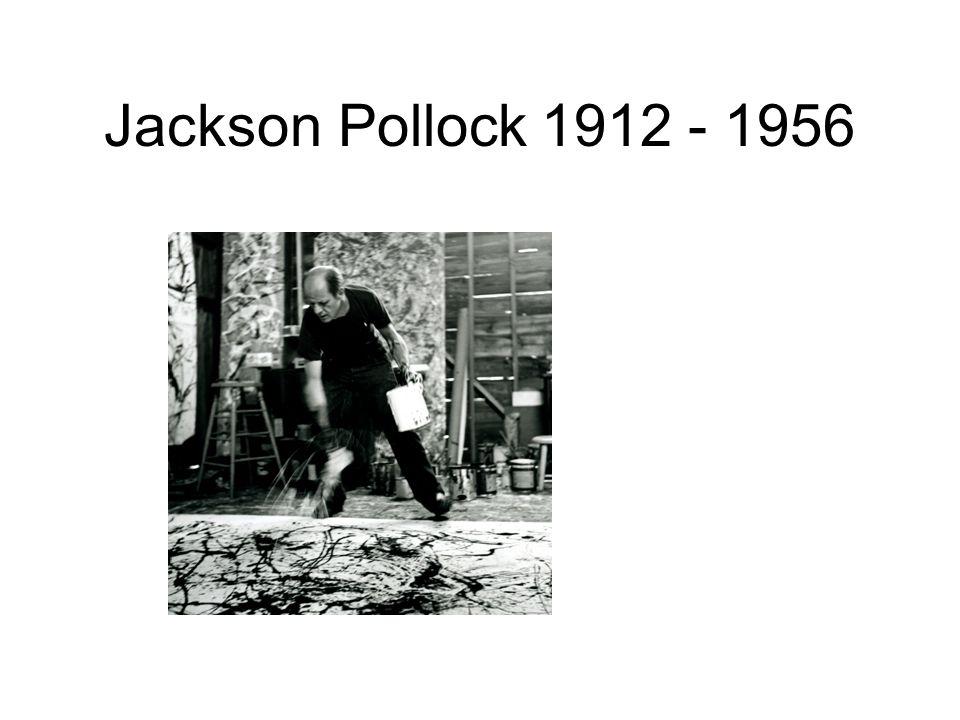 Jackson Pollock 1912 - 1956