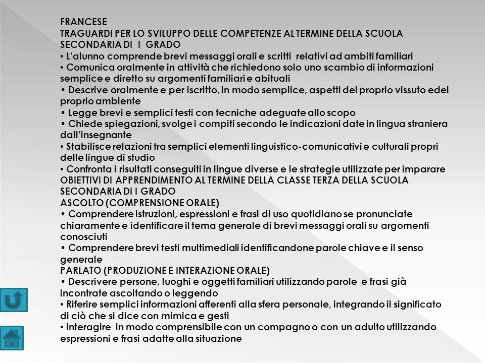 FRANCESE TRAGUARDI PER LO SVILUPPO DELLE COMPETENZE AL TERMINE DELLA SCUOLA SECONDARIA DI I GRADO.