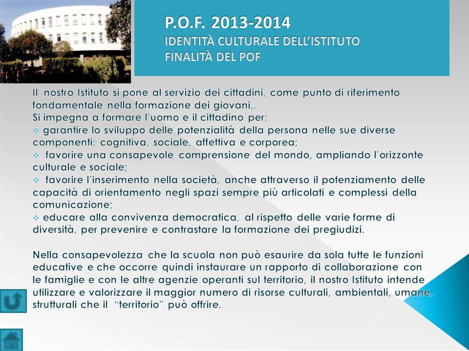 P.O.F. 2013-2014 IDENTITÀ CULTURALE DELL'ISTITUTO FINALITÀ DEL POF