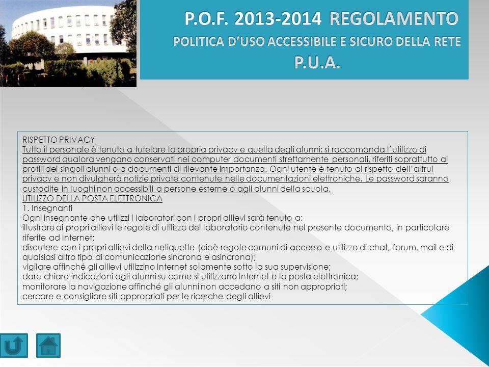 P.O.F. 2013-2014 REGOLAMENTO POLITICA D'USO ACCESSIBILE E SICURO DELLA RETE P.U.A.