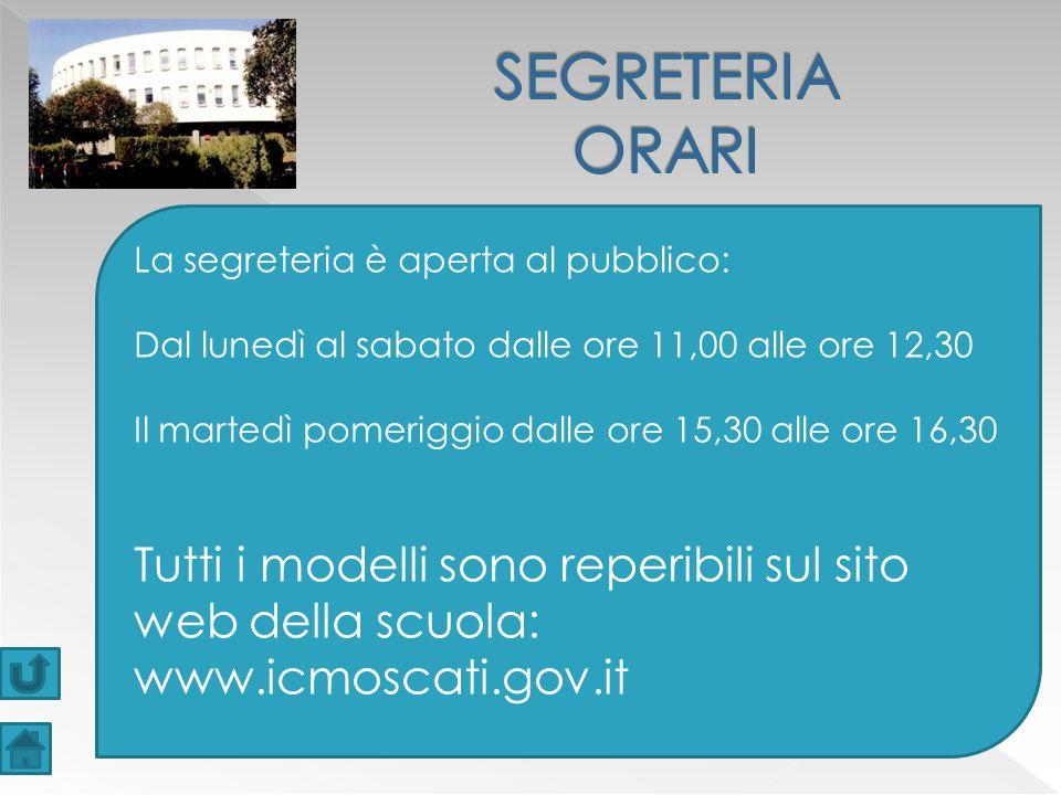 SEGRETERIA ORARI La segreteria è aperta al pubblico: Dal lunedì al sabato dalle ore 11,00 alle ore 12,30.