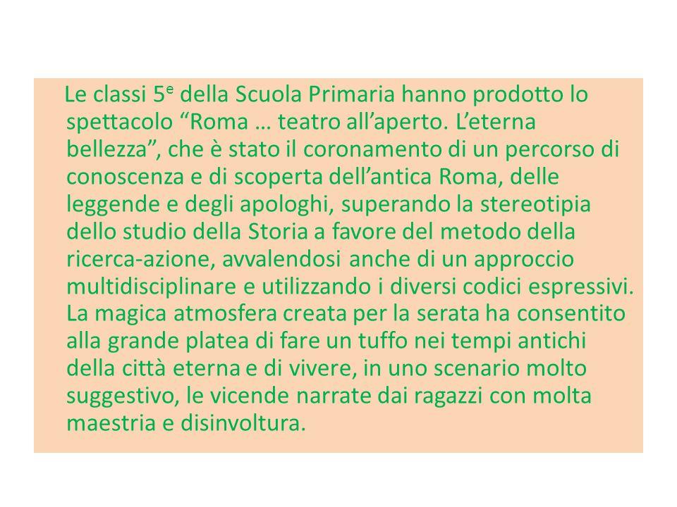 Le classi 5e della Scuola Primaria hanno prodotto lo spettacolo Roma … teatro all'aperto.