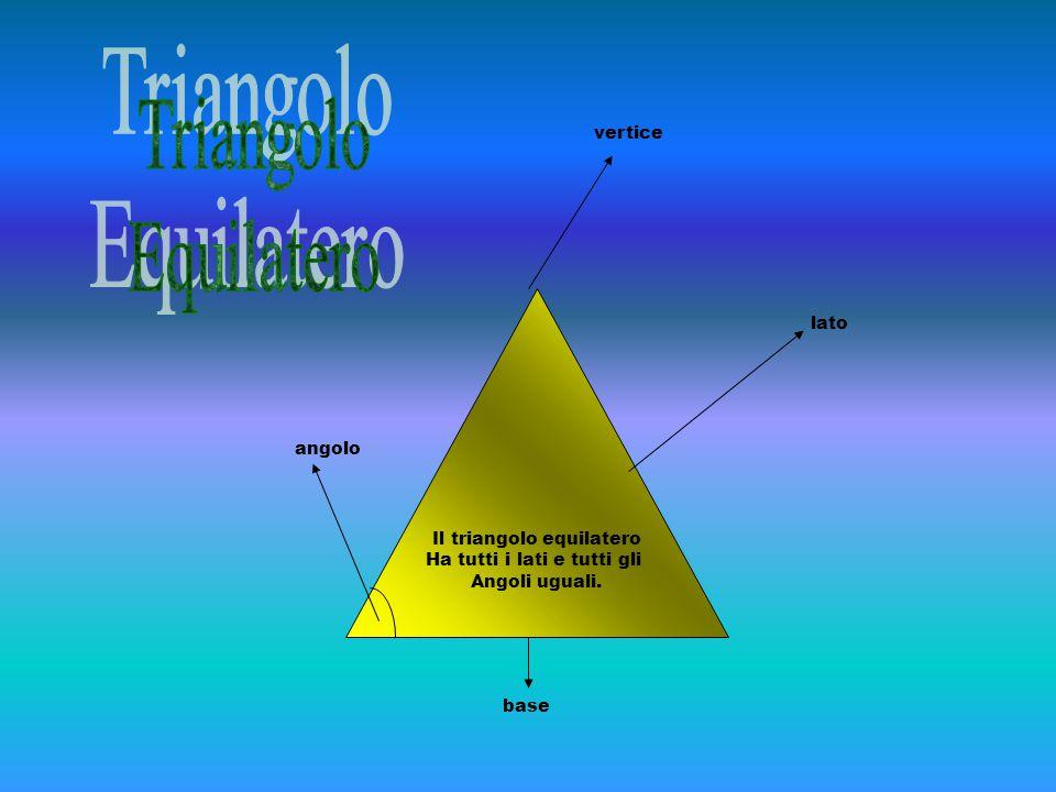 Triangolo Equilatero vertice lato Il triangolo equilatero