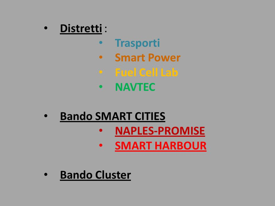 Distretti : Trasporti. Smart Power. Fuel Cell Lab. NAVTEC. Bando SMART CITIES. NAPLES-PROMISE.