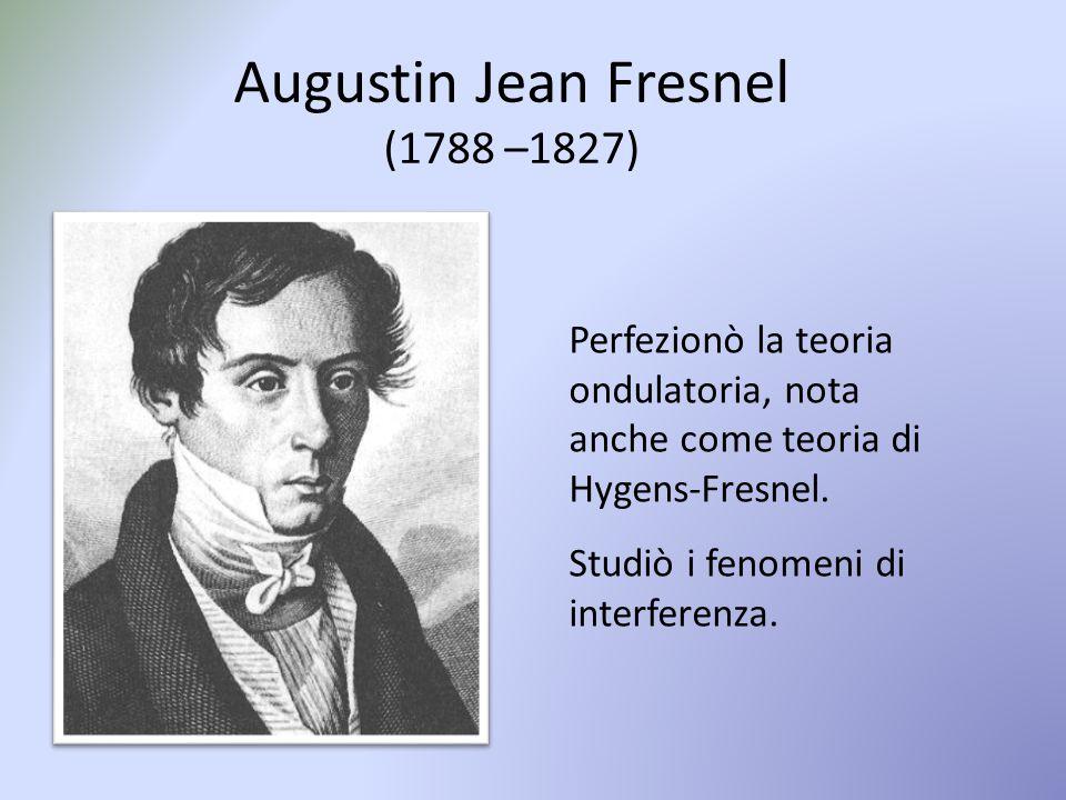 Augustin Jean Fresnel (1788 –1827)