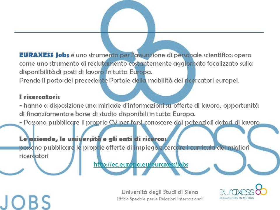 EURAXESS Jobs è uno strumento per l'assunzione di personale scientifico: opera come uno strumento di reclutamento costantemente aggiornato focalizzato sulla disponibilità di posti di lavoro in tutta Europa.