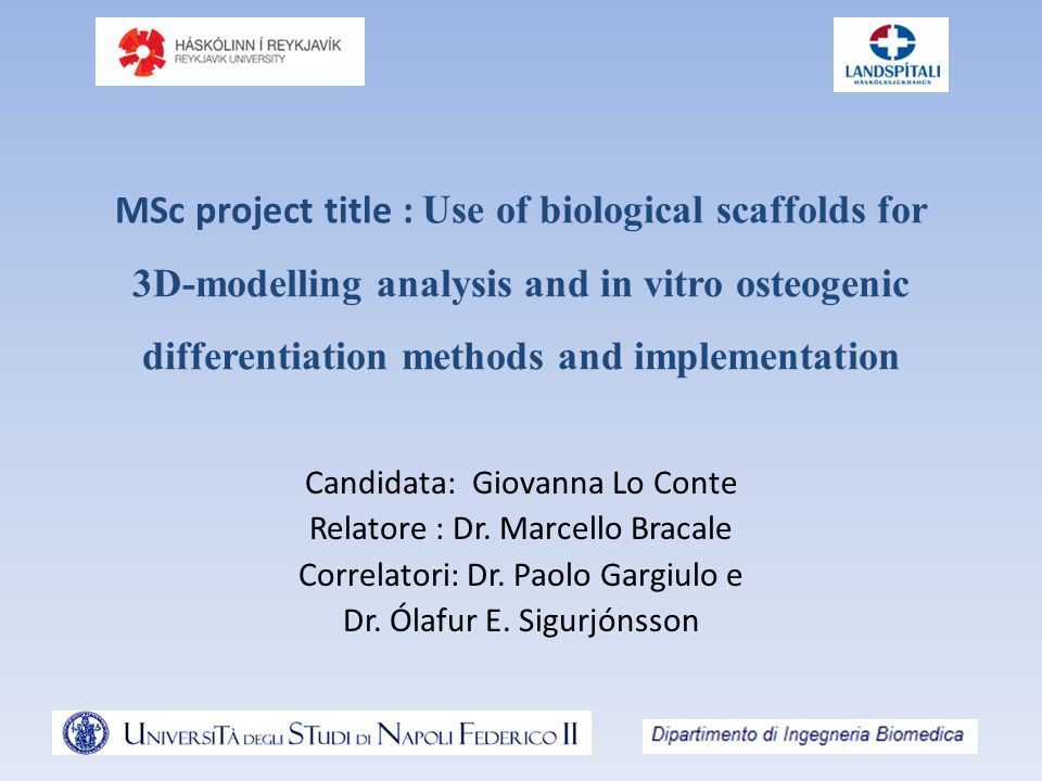 MSc project title : Use of biological scaffolds for 3D-modelling analysis and in vitro osteogenic differentiation methods and implementation