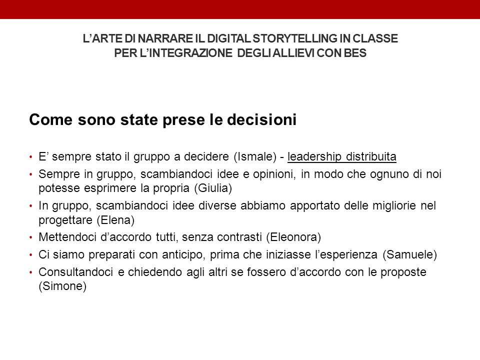 Come sono state prese le decisioni