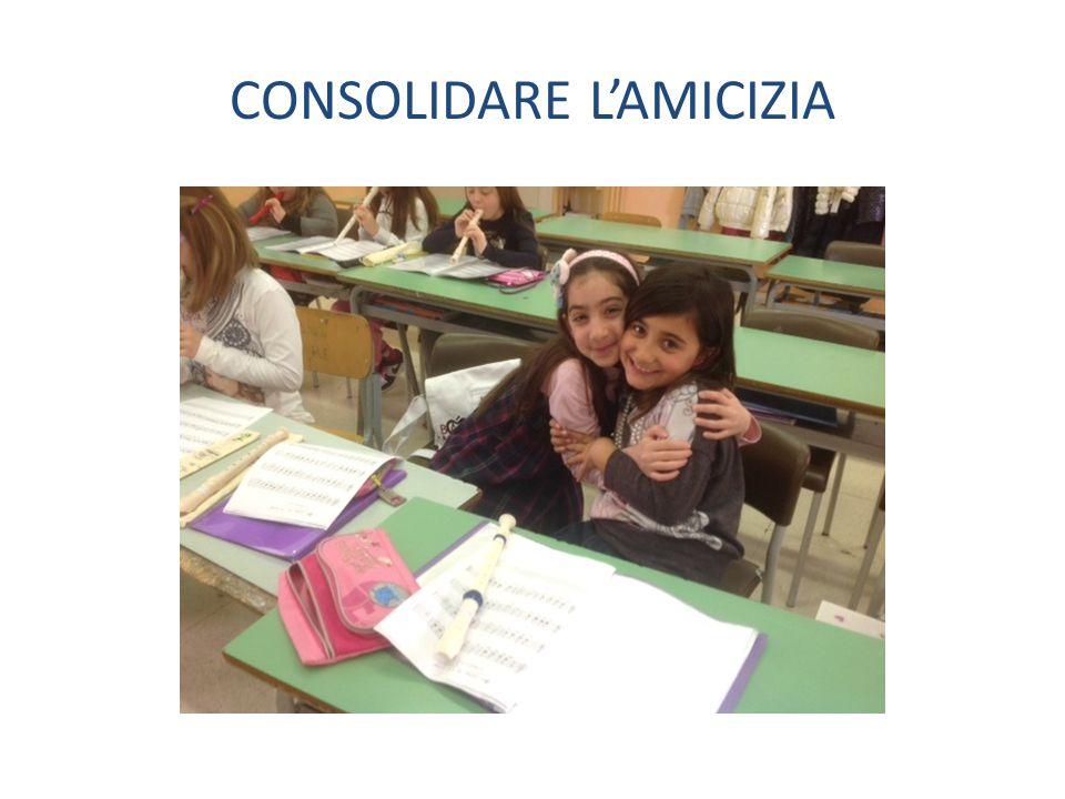 CONSOLIDARE L'AMICIZIA