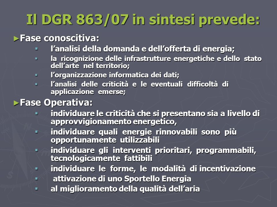 Il DGR 863/07 in sintesi prevede: