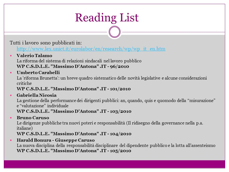 Reading List Tutti i lavoro sono pubblicati in: http://www.lex.unict.it/eurolabor/en/research/wp/wp_it_en.htm.