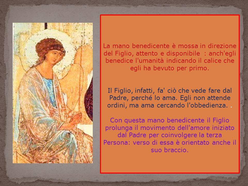 La mano benedicente è mossa in direzione del Figlio, attento e disponibile : anch egli benedice l umanità indicando il calice che egli ha bevuto per primo.