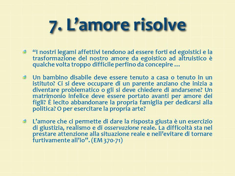 7. L'amore risolve