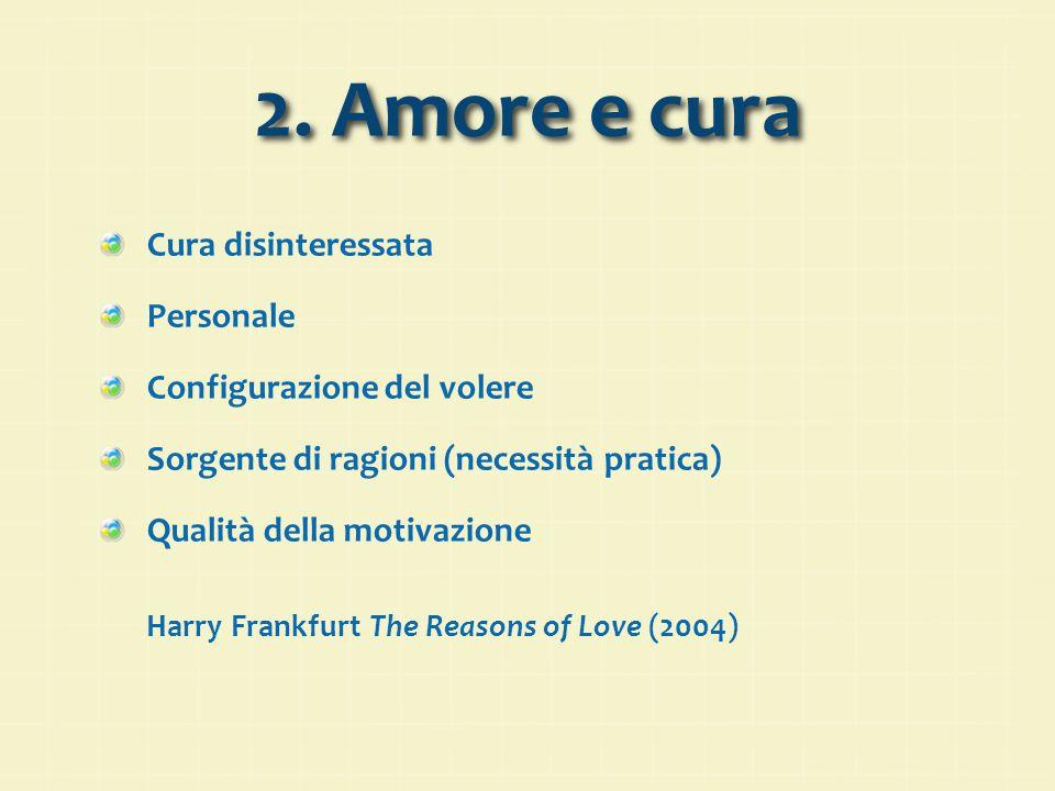 2. Amore e cura Cura disinteressata Personale