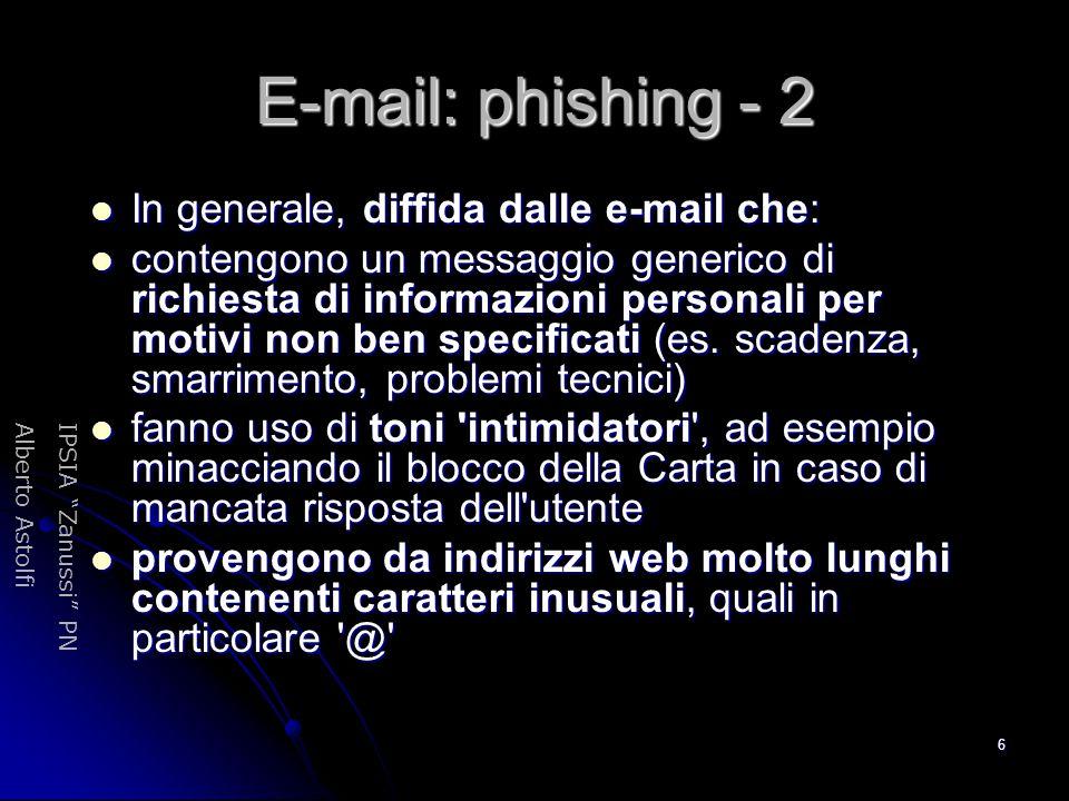 E-mail: phishing - 2 In generale, diffida dalle e-mail che: