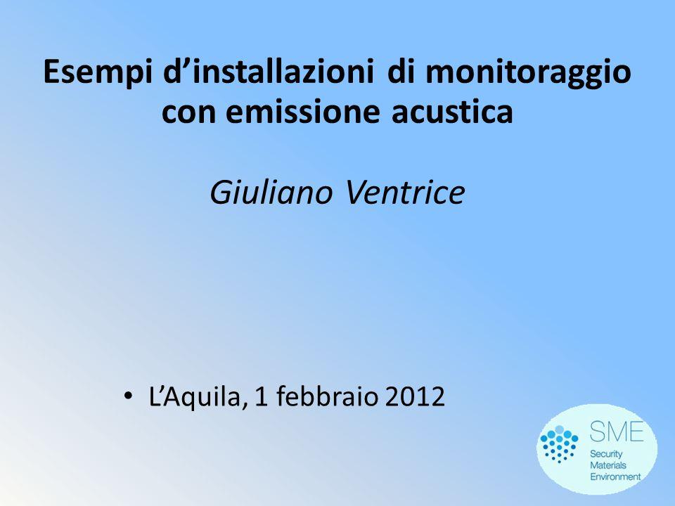 Esempi d'installazioni di monitoraggio con emissione acustica Giuliano Ventrice