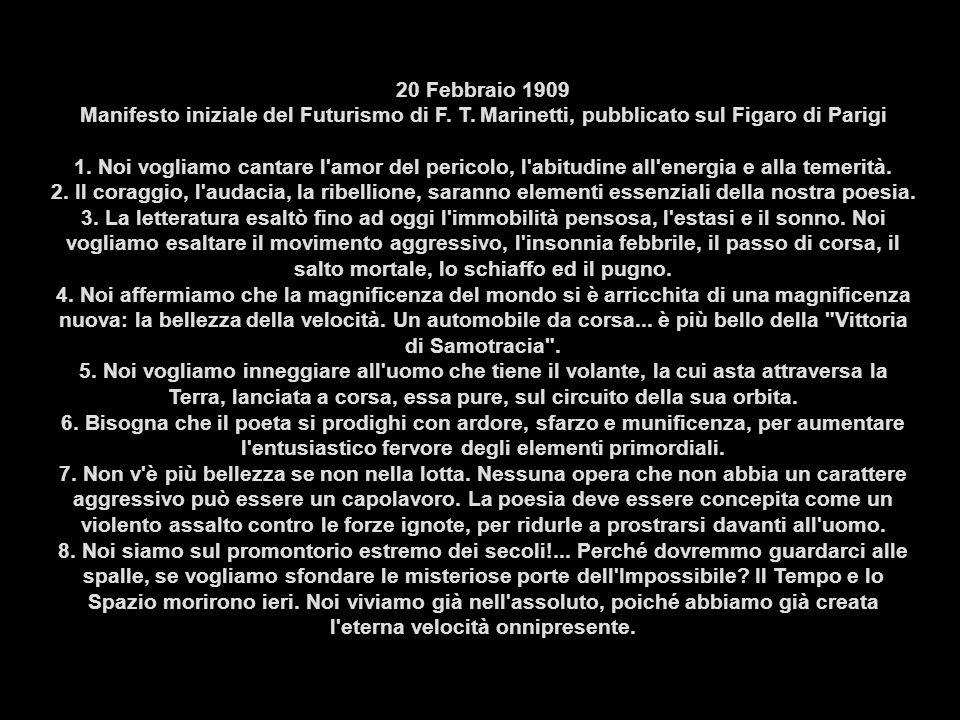 20 Febbraio 1909 Manifesto iniziale del Futurismo di F. T