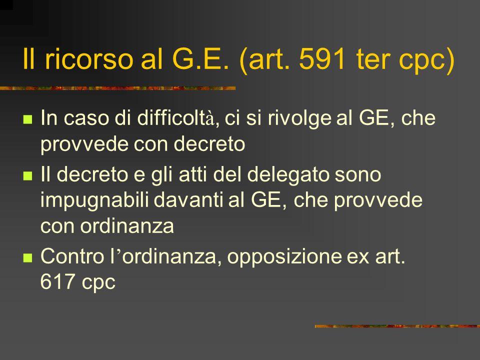 Il ricorso al G.E. (art. 591 ter cpc)