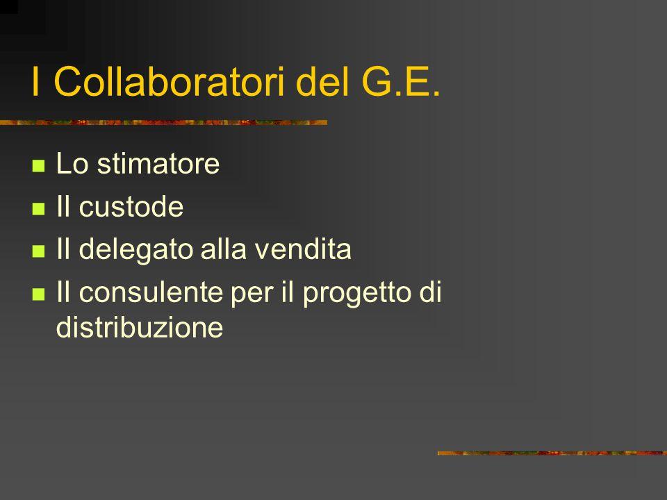 I Collaboratori del G.E. Lo stimatore Il custode