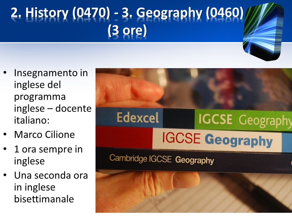 2. History (0470) - 3. Geography (0460) (3 ore)