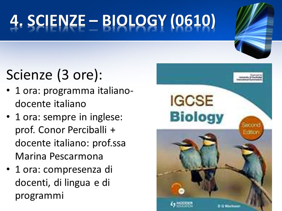 4. SCIENZE – BIOLOGY (0610) Scienze (3 ore):