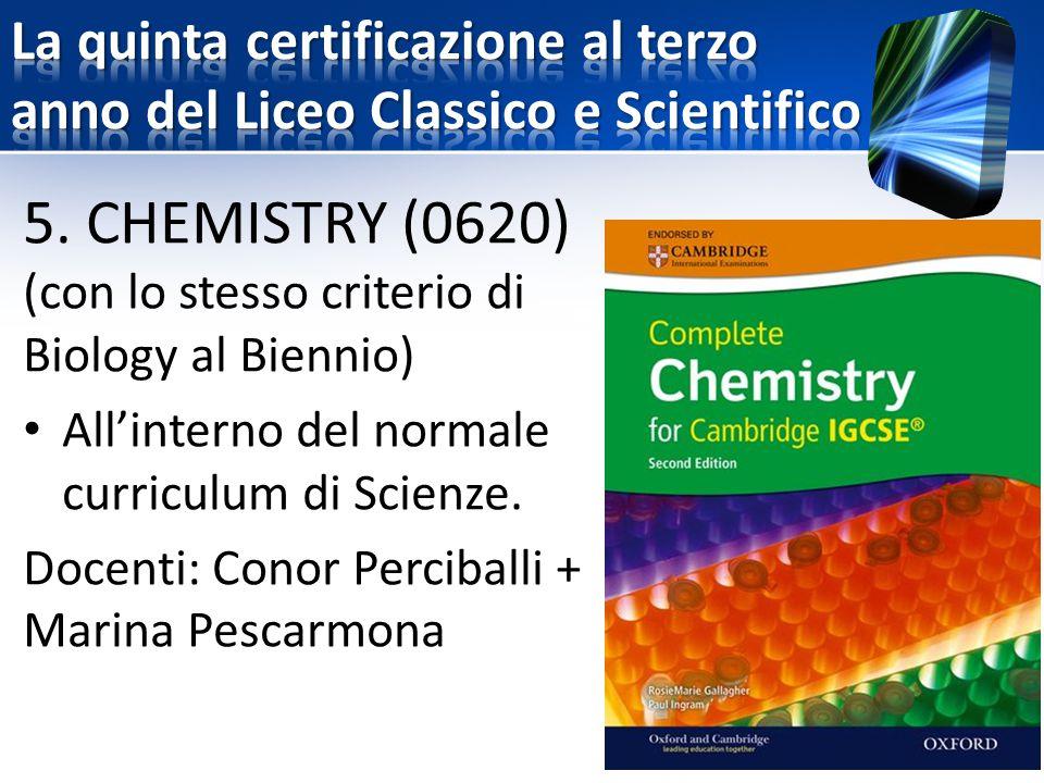 5. CHEMISTRY (0620) (con lo stesso criterio di Biology al Biennio)