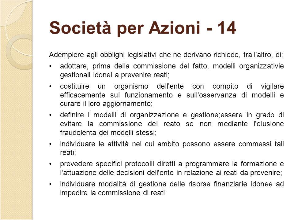 Società per Azioni - 14 Adempiere agli obblighi legislativi che ne derivano richiede, tra l'altro, di:
