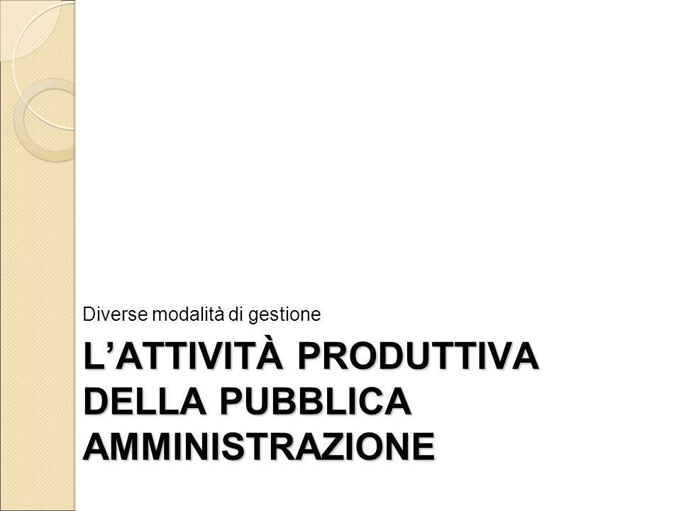 L'ATTIVITÀ PRODUTTIVA DELLA PUBBLICA AMMINISTRAZIONE