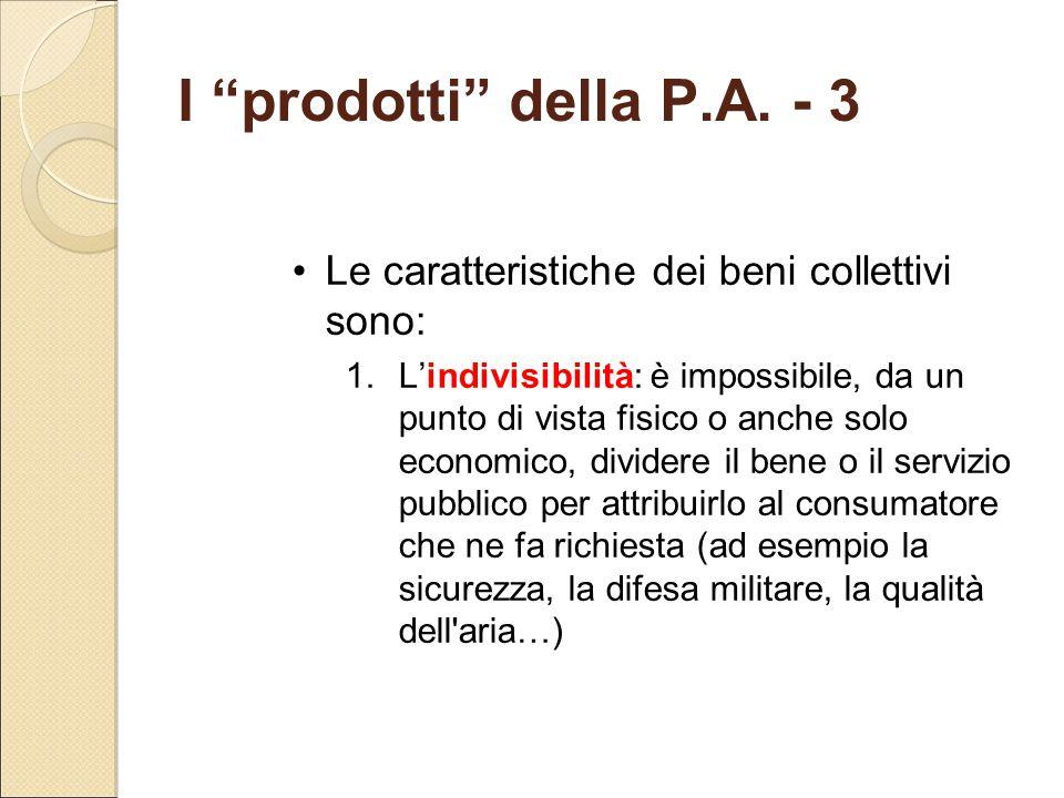 I prodotti della P.A. - 3 Le caratteristiche dei beni collettivi sono: