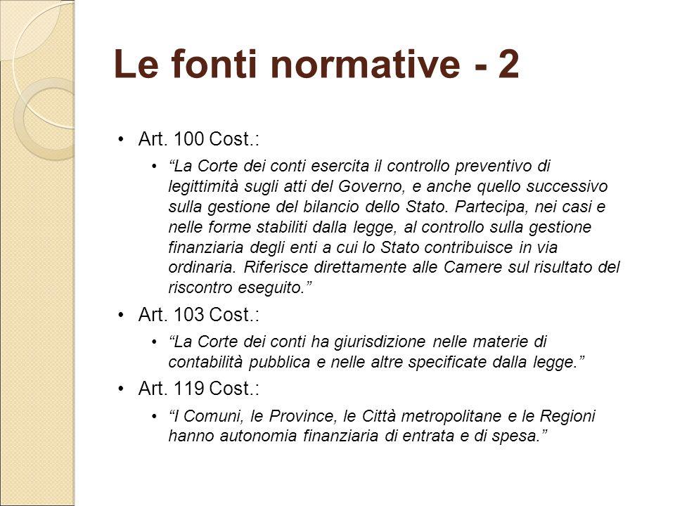 Le fonti normative - 2 Art. 100 Cost.: Art. 103 Cost.: Art. 119 Cost.: